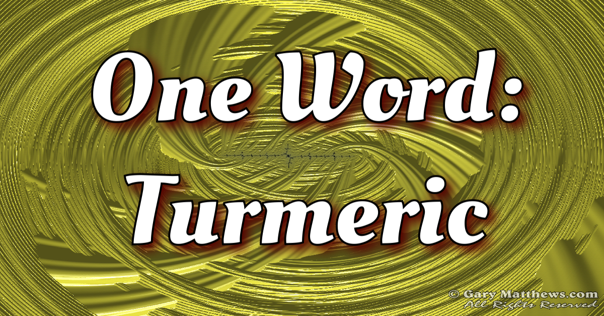 One Word: Turmeric