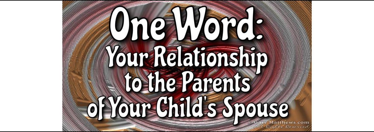 Parents of Your Child's Spouse