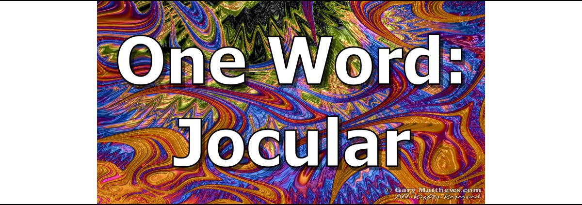 One Word: Jocular